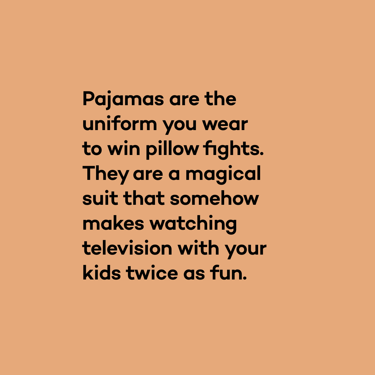 Merkpositionering en brand story voor Woody: Pyjamas are the uniform you wear to win pillow fights.