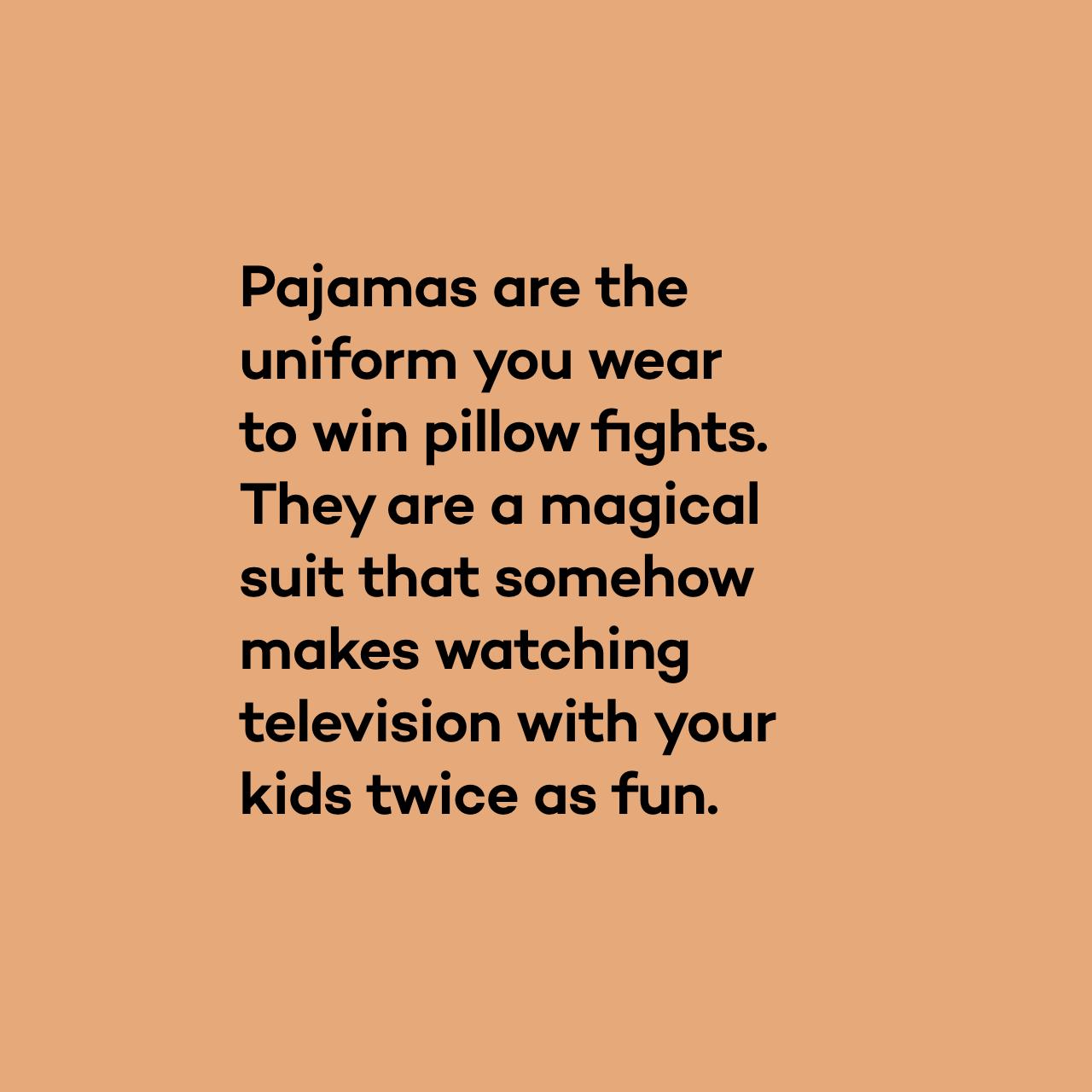 Merkpositionering en brand story voor Woody: Pyjamas are the uniform you wear to win pillow fights.